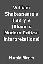 William Shakespeare's Henry V (Bloom's…