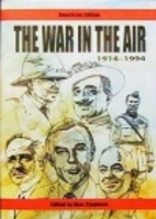 The war in the air, 1914-1994 by Alan…