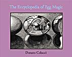 The Encyclopedia of Egg Magic by Donato…
