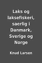 Laks og laksefiskeri, saerlig i Danmark,…