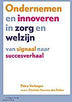 Ondernemen en innoveren in zorg en welzijn :…