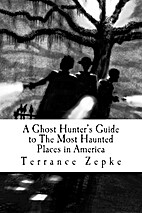 A Ghost Hunter's Guide to the Most Haunted…
