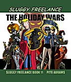 Sluggy Freelance: The Holiday Wars by Pete…