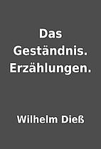 Das Geständnis. Erzählungen. by Wilhelm…