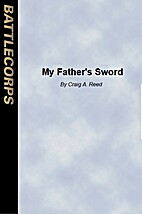 My Father's Sword by Craig A. Reed