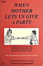 When Mother Lets Us Give a Party by Elsie…