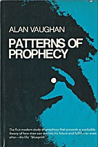 Patterns of Prophecy by Alan Vaughan