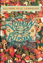 Victorian Keepsake by Allison K. Leopold