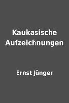 Kaukasische Aufzeichnungen by Ernst Jünger