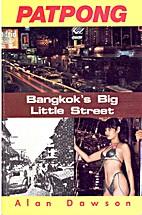 Patpong: Bangkok's Big Little Street by…