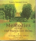 Memories of the Old Plantation Home: A…