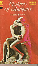Fleshpots of Antiquity. by Henry Frichet