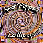 Lollipop by Meat Puppets