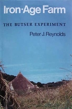 Iron Age Farm: The Butser Experiment by…