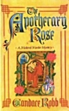 The apothecary rose : a medieval mystery by…