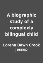 A biographic study of a complexly bilingual…