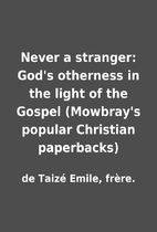 Never a stranger: God's otherness in the…