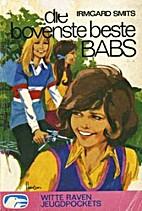 Die bovenste beste Babs by Irmgard Smits