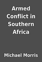 Armed Conflict in Southern Africa by Michael…