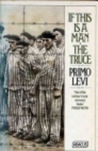 If This Is a Man and The Truce by Primo Levi
