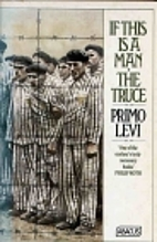 If This Is a Man; The Truce by Primo Levi