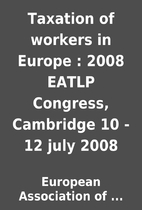Taxation of workers in Europe : 2008 EATLP…