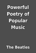 Powerful Poetry of Popular Music by The…
