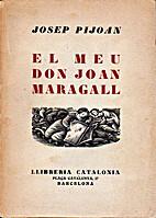 El meu Don Joan Maragall by Josep Pijoan