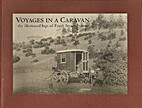 Voyages in a caravan : the illustrated logs…