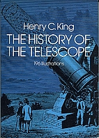 The History of the Telescope by Henry C.…