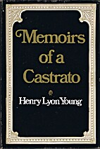 Memoirs of a Castrato by Henry Lyon Young
