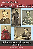 The Way They Were: Dressed in 1860-1865,…
