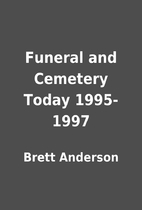 Funeral and Cemetery Today 1995-1997 by…
