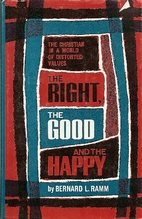 The right, the good & the happy; the…