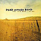 Dead Ringer Band the very Best ,,, so far by…