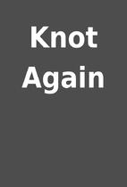 Knot Again