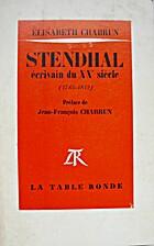 Stendhal, écrivain du XXe siècle,…