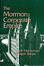 The Mormon Corporate Empire by John…