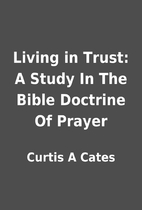 Living in Trust: A Study In The Bible…