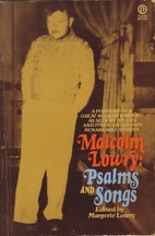 Malcolm Lowry: Psalms and Songs by Malcolm…
