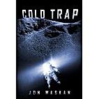 Cold Trap by Jon Waskan