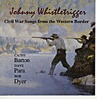 Johnny Whistletrigger by Cathy Barton / Dave…