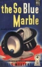 The So Blue Marble by Dorothy B. Hughes
