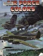 Air Force Colors, Vol. 1 1926-1942 -…