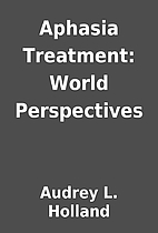 Aphasia Treatment: World Perspectives by…