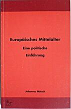 Europäisches Mittelalter: Eine politische…