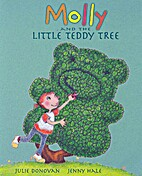 Molly and the little teddy tree by Julie…