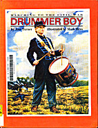 Drummer Boy : Marching to the Civil War by…