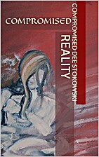 Compromised Reality by Dee Stokowski