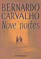 Nove Noites by Bernardo Carvalho